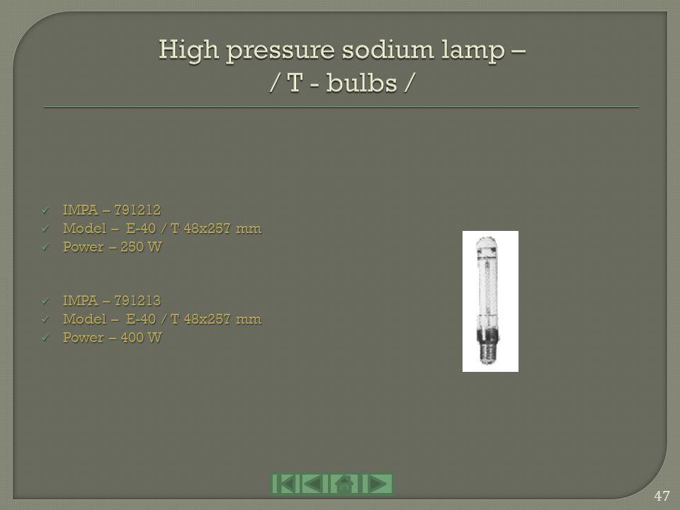 IMPA – 791165 IMPA – 791165 Model – E-27 Model – E-27 Power – 160 W Power – 160 W Rating voltage – 220 V Rating voltage – 220 V 46