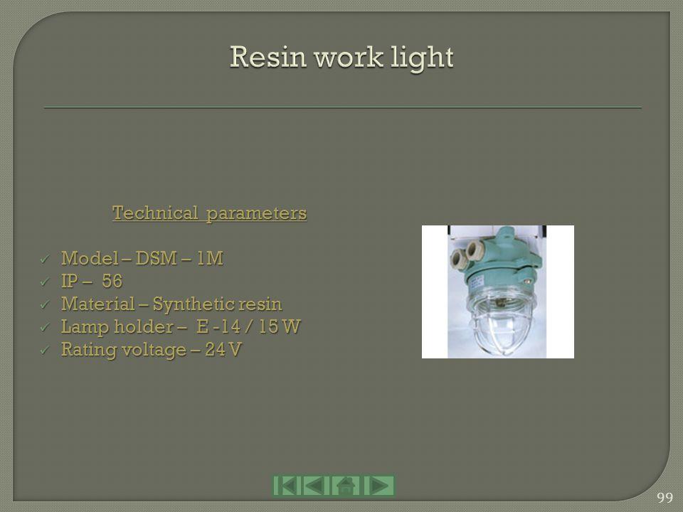 Technical parameters Model – WB - 2 Model – WB - 2 IP – 56 IP – 56 Material – Resin Material – Resin Lamp holder – E-27 / 60 W Lamp holder – E-27 / 60