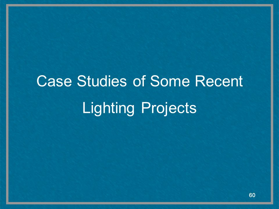 60 Case Studies of Some Recent Lighting Projects