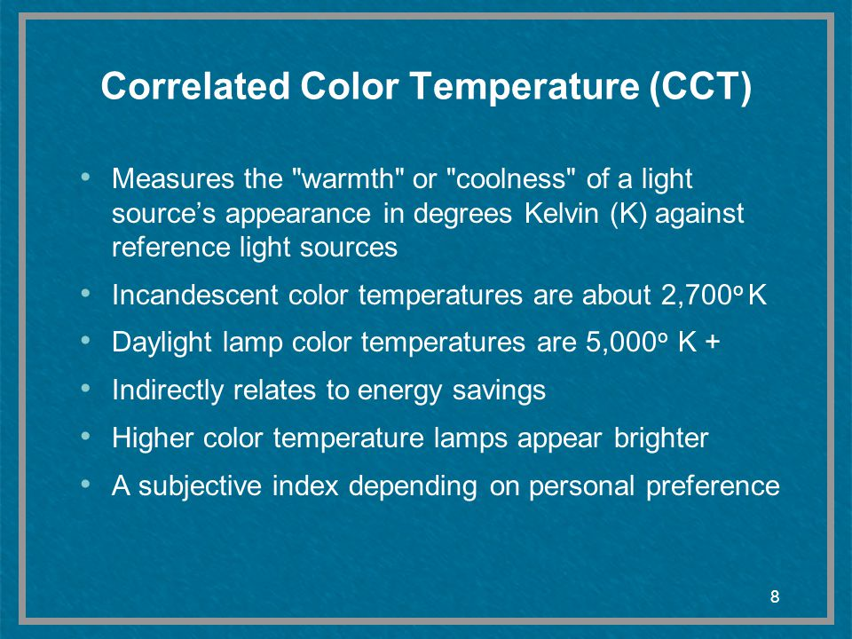 8 Correlated Color Temperature (CCT) Measures the