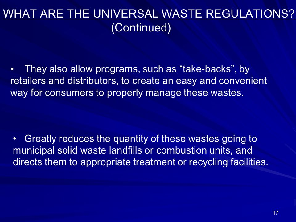 17 WHAT ARE THE UNIVERSAL WASTE REGULATIONS.