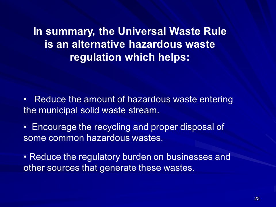 23 Reduce the amount of hazardous waste entering the municipal solid waste stream.