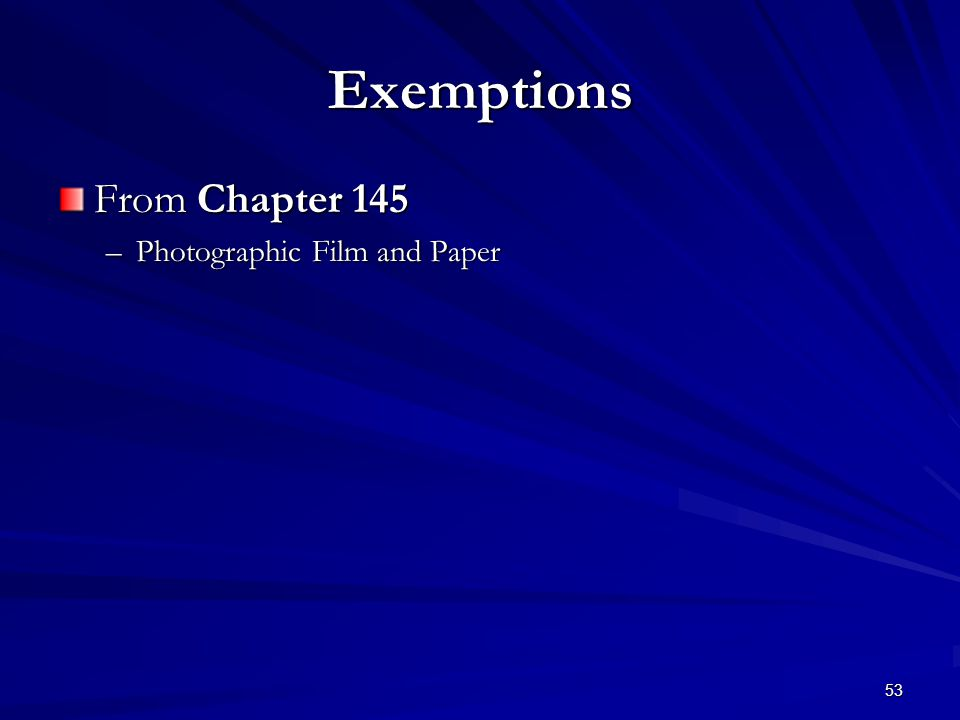 53 Exemptions From Chapter 145 –Photographic Film and Paper