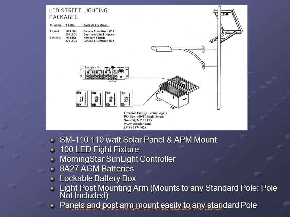 TEKNOLOGI REKABENTUK BANGUNAN BERKECEKAPAN TENAGA SM-110 110 watt Solar Panel & APM Mount 100 LED Fight Fixture MorningStar SunLight Controller 8A27 A