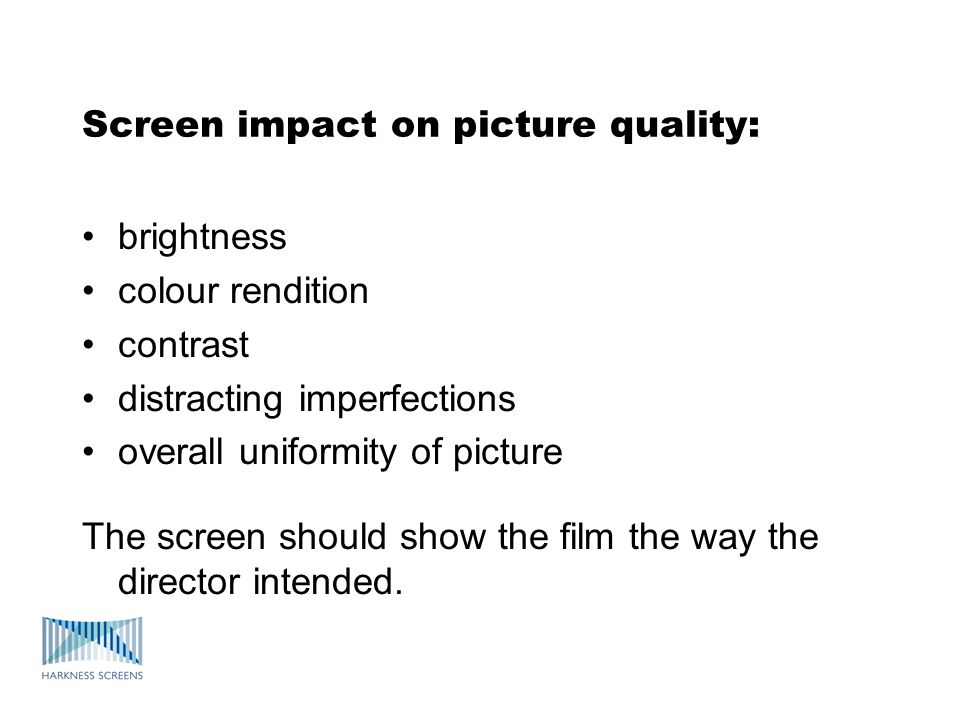 Screen shape Gain screen curvature Harkness guideline is 5% curve R.O.C. = 5% of chord
