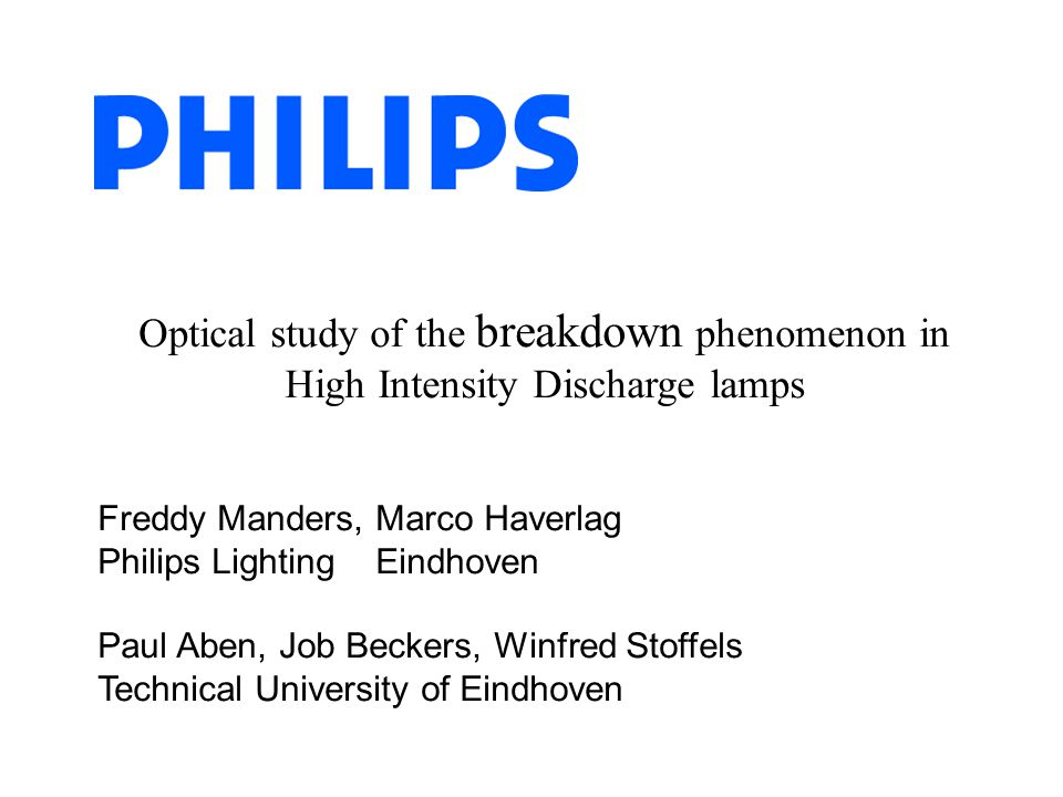 Freddy Manders, Marco Haverlag Philips Lighting Eindhoven Paul Aben, Job Beckers, Winfred Stoffels Technical University of Eindhoven Optical study of