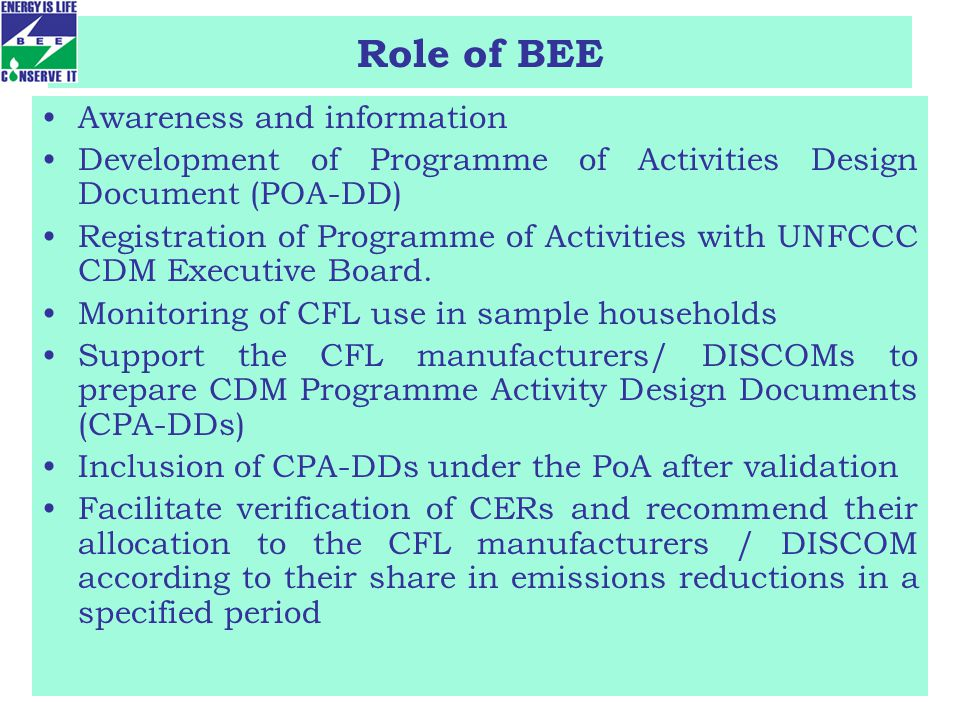 Role of BEE Awareness and information Development of Programme of Activities Design Document (POA-DD) Registration of Programme of Activities with UNFCCC CDM Executive Board.