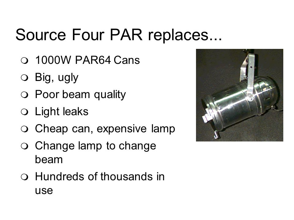 Source Four PAR replaces...