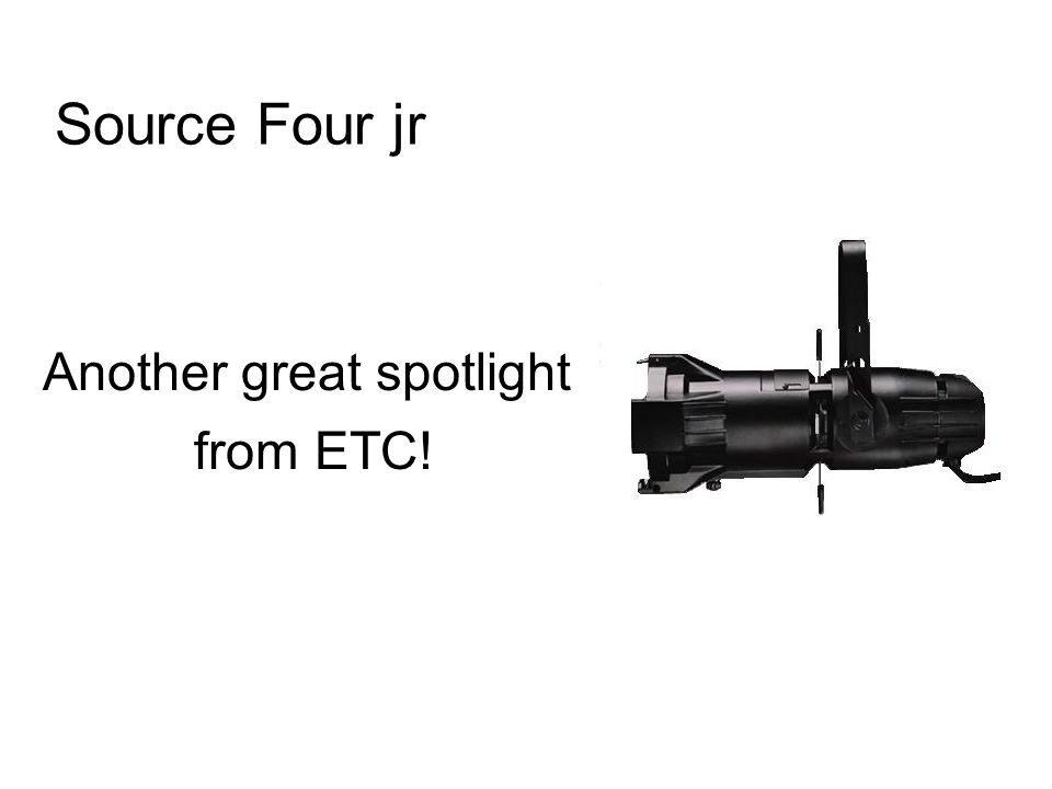 Source Four jr Another great spotlight from ETC!