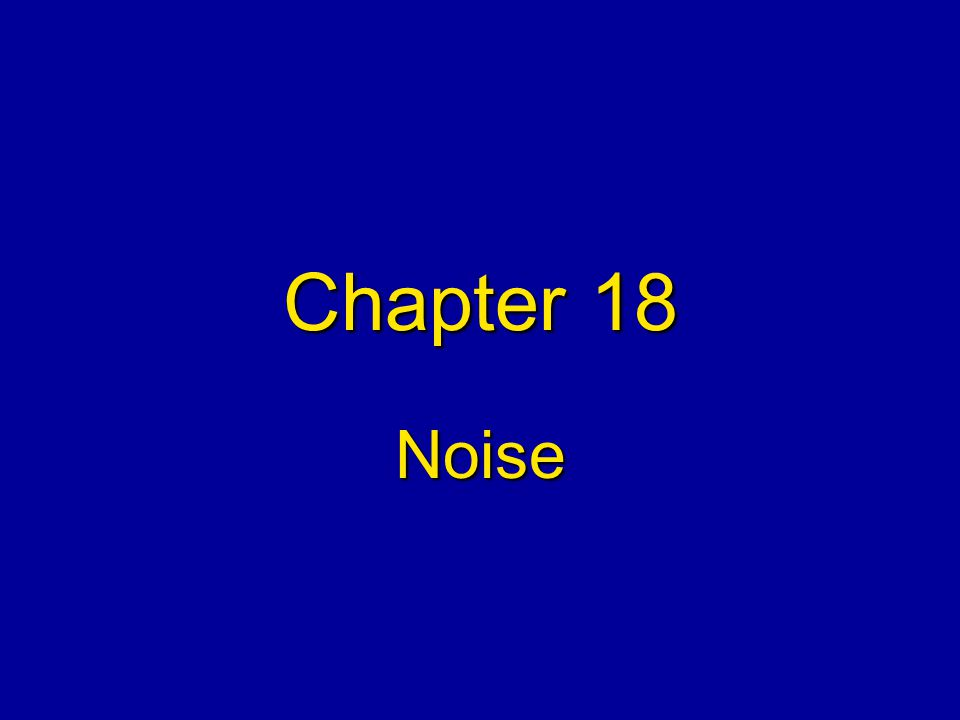 Chapter 18 Noise