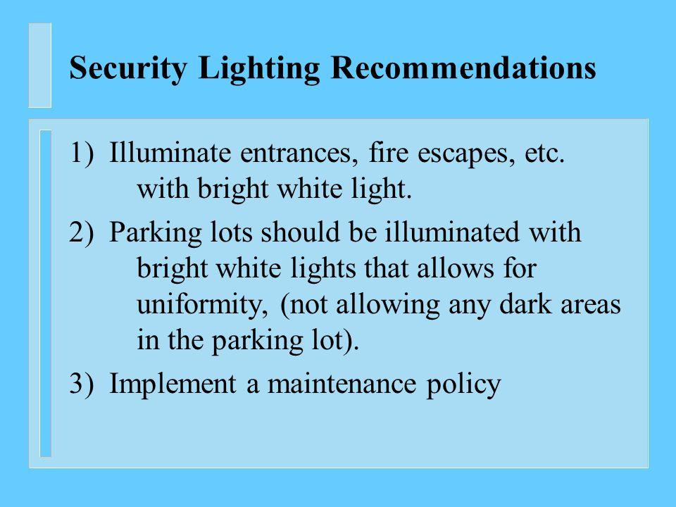 Security Lighting Recommendations 1) Illuminate entrances, fire escapes, etc.