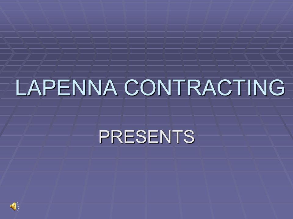 LAPENNA CONTRACTING PRESENTS