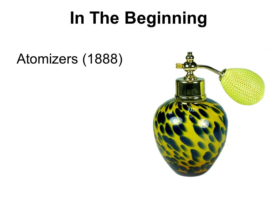 In The Beginning Atomizers (1888)