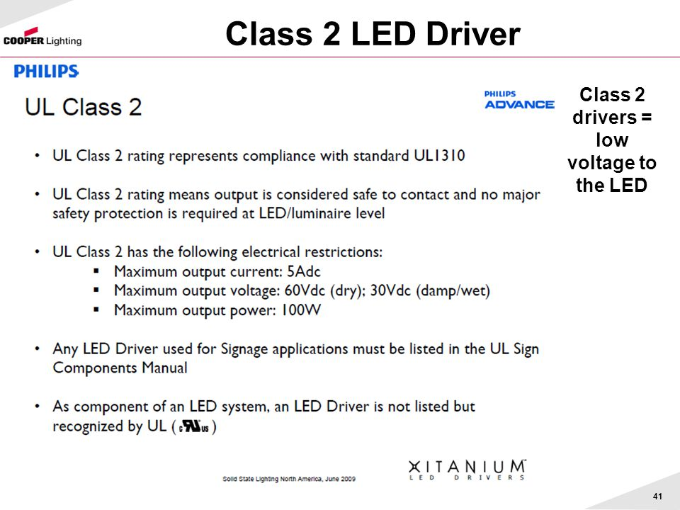 Class 2 LED Driver 41 Class 2 drivers = low voltage to the LED
