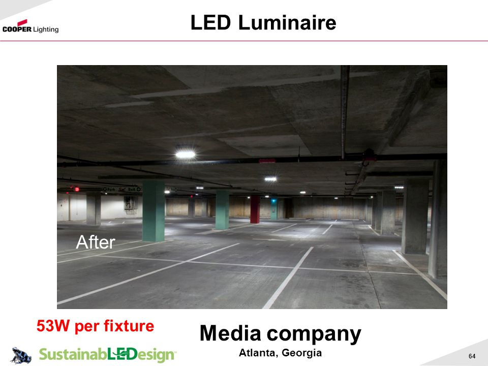 64 LED Luminaire Media company Atlanta, Georgia After 53W per fixture