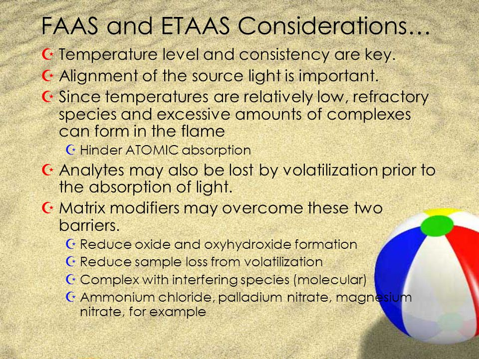 FAAS and ETAAS Considerations… ZTemperature level and consistency are key. ZAlignment of the source light is important. ZSince temperatures are relati