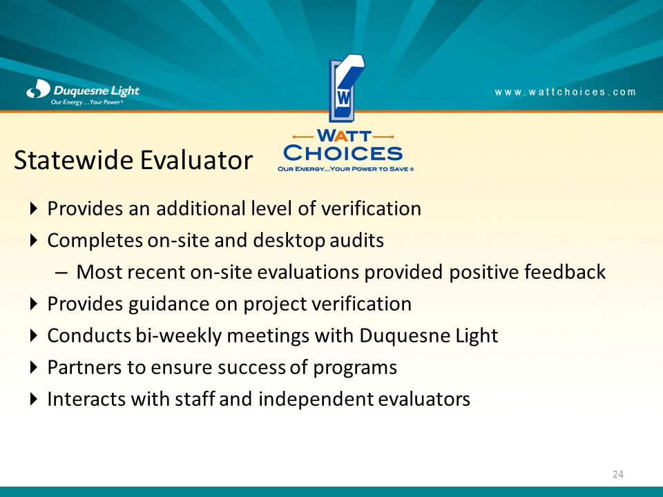 Provides an additional level of verification Completes on-site and desktop audits – Most recent on-site evaluations provided positive feedback Provide