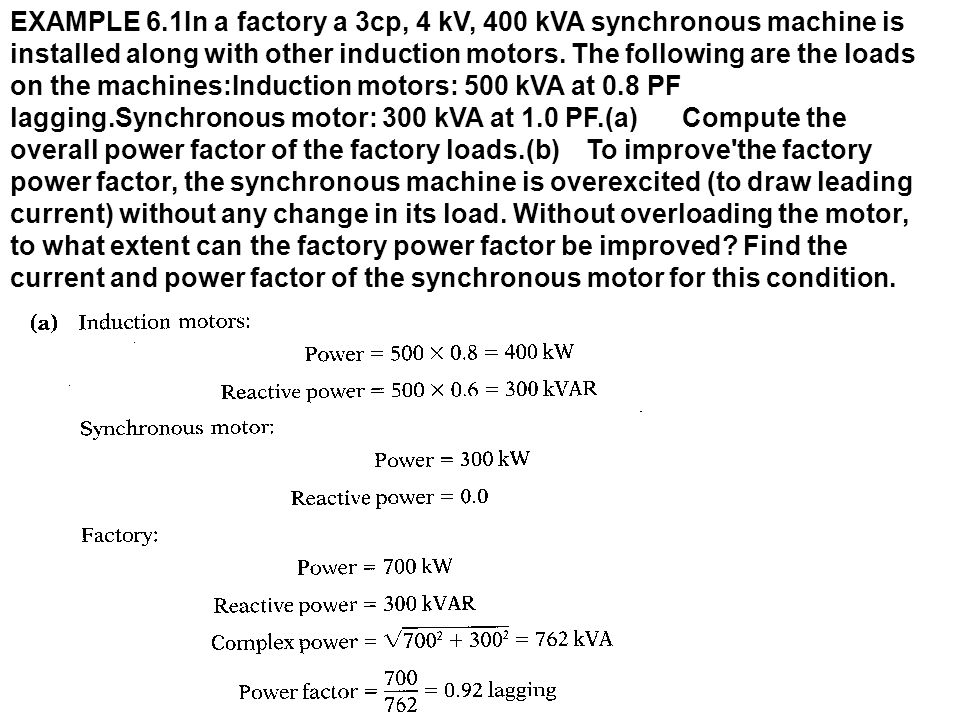 EXAMPLE 6.1In a factory a 3cp, 4 kV, 400 kVA synchronous machine is installed along with other induction motors.