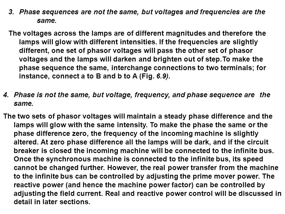 3.Phase sequences are not the same, but voltages and frequencies are the same.