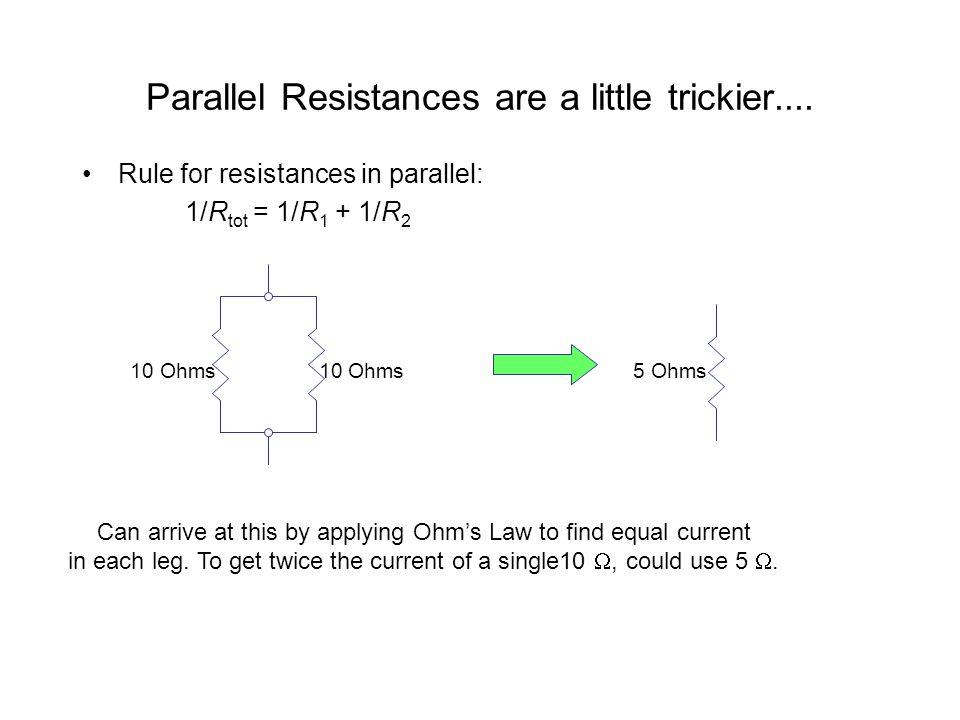 Parallel Resistances are a little trickier....