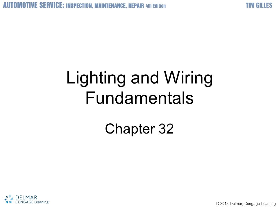 © © 2012 Delmar, Cengage Learning Lighting and Wiring Fundamentals Chapter 32