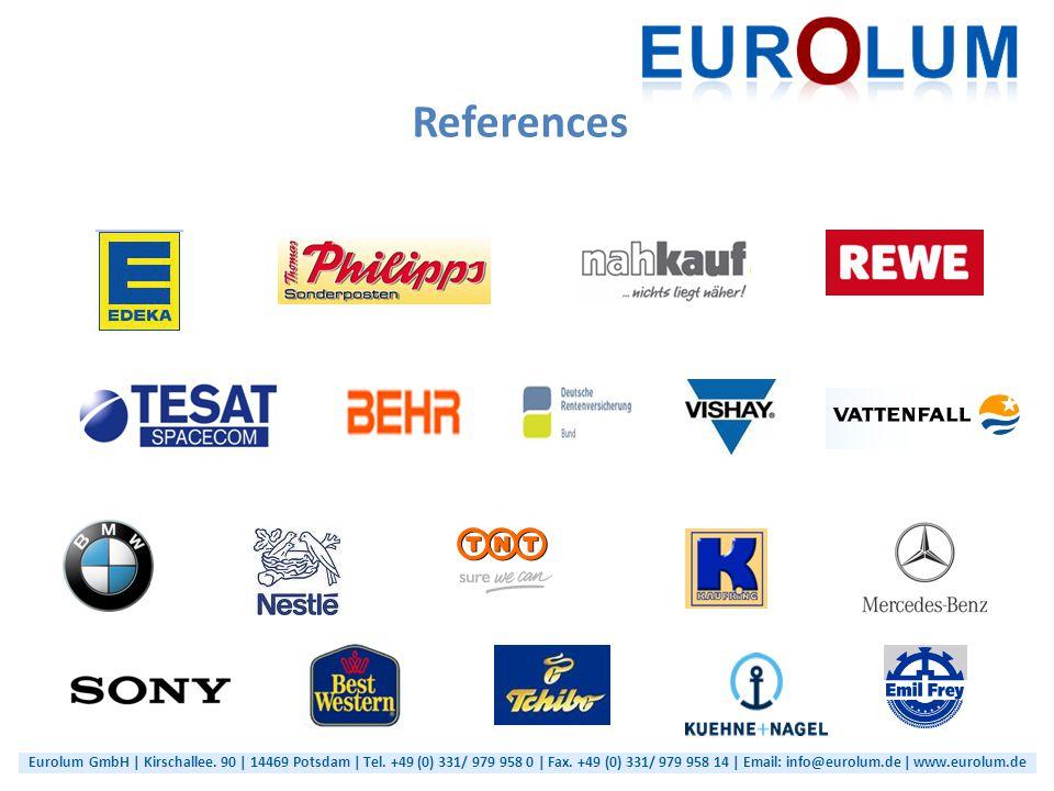 References Eurolum GmbH | Kirschallee. 90 | 14469 Potsdam | Tel. +49 (0) 331/ 979 958 0 | Fax. +49 (0) 331/ 979 958 14 | Email: info@eurolum.de | www.