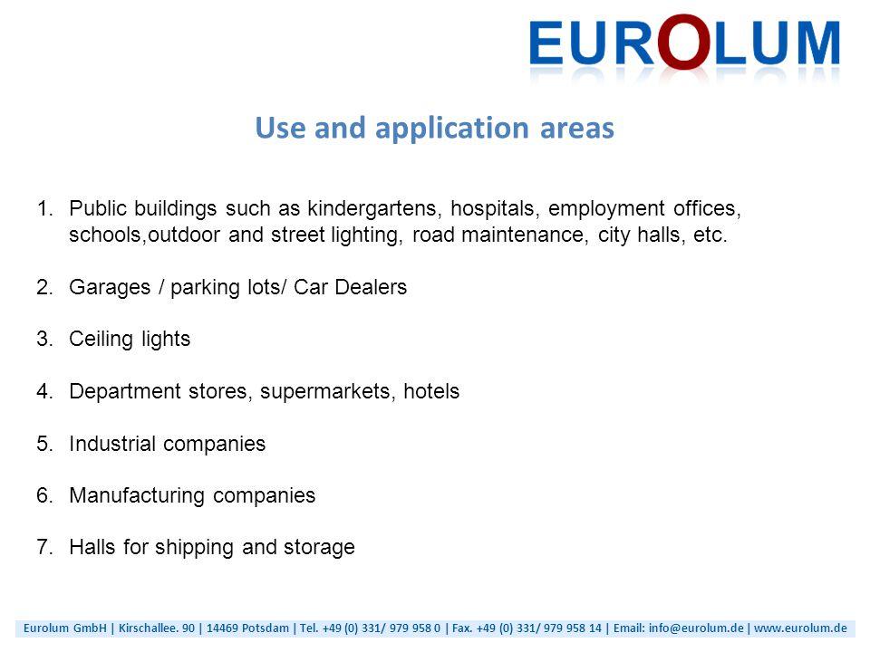 Eurolum GmbH | Kirschallee. 90 | 14469 Potsdam | Tel. +49 (0) 331/ 979 958 0 | Fax. +49 (0) 331/ 979 958 14 | Email: info@eurolum.de | www.eurolum.de