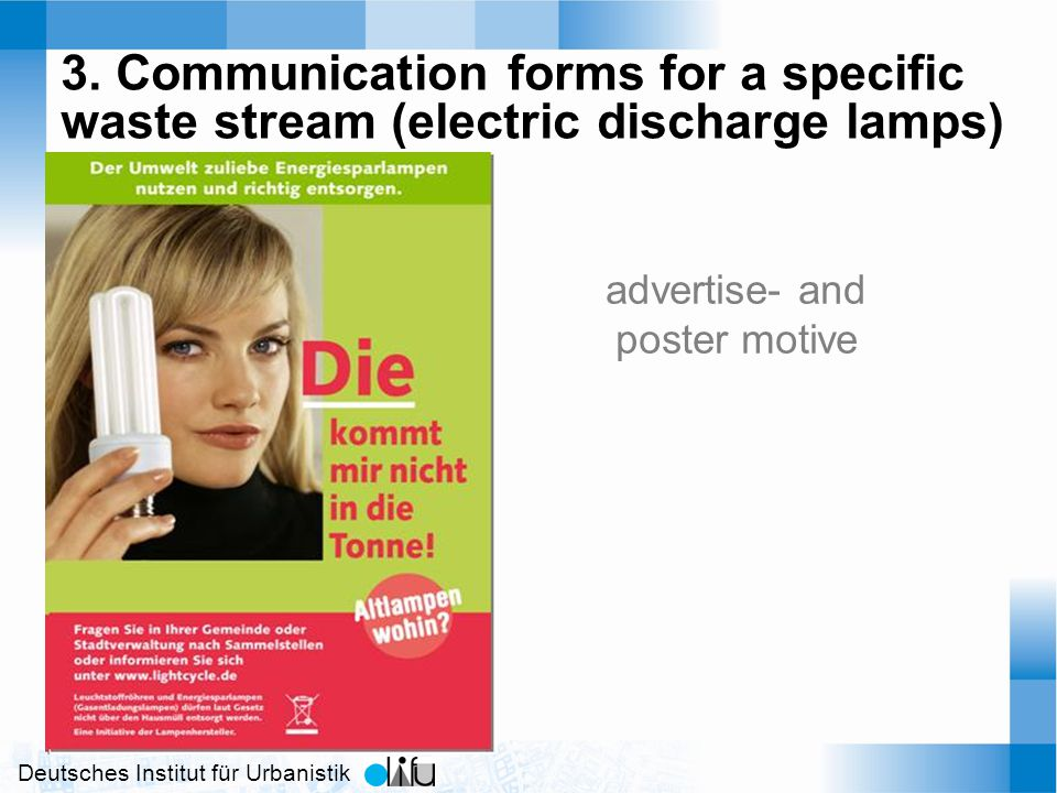 Deutsches Institut für Urbanistik advertise- and poster motive 3. Communication forms for a specific waste stream (electric discharge lamps)