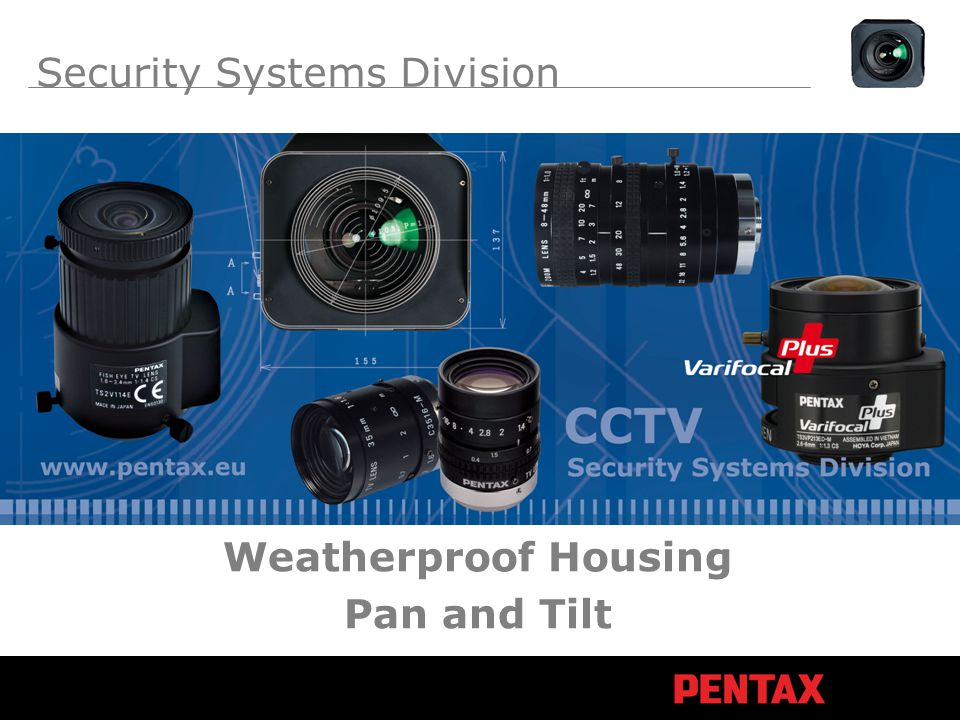 Security Systems Division Weatherproof Housing Pan and Tilt