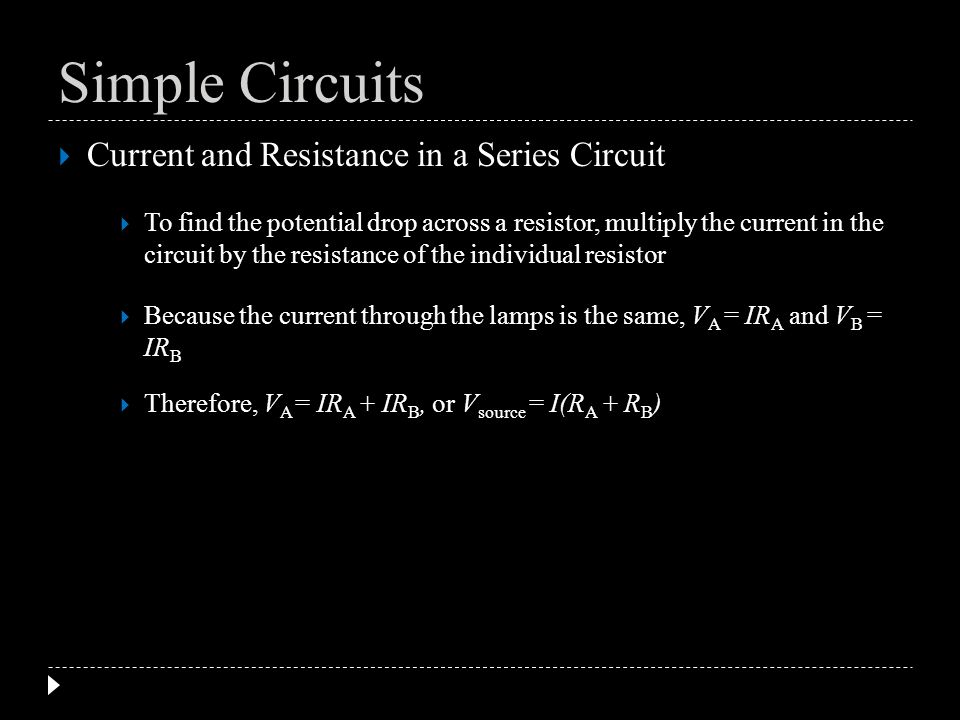 Current and Resistance in a Series Circuit The current through the circuit is represented by the following equation: Simple Circuits