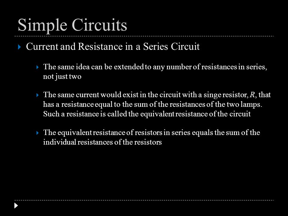 Current and Resistance in a Series Circuit The same idea can be extended to any number of resistances in series, not just two The same current would e