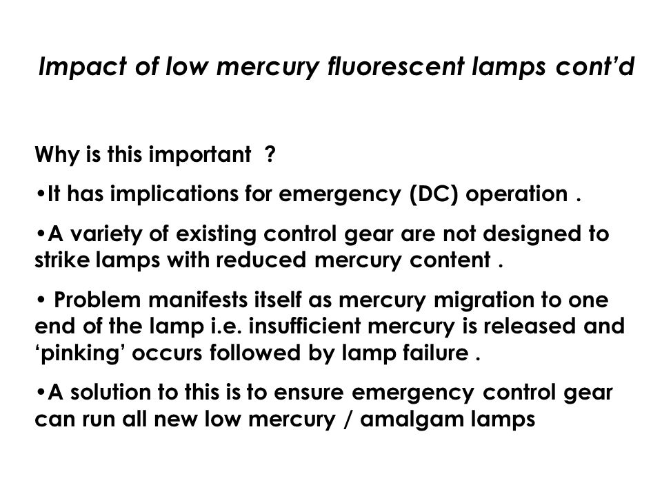 Impact of low mercury fluorescent lamps contd Why is this important .