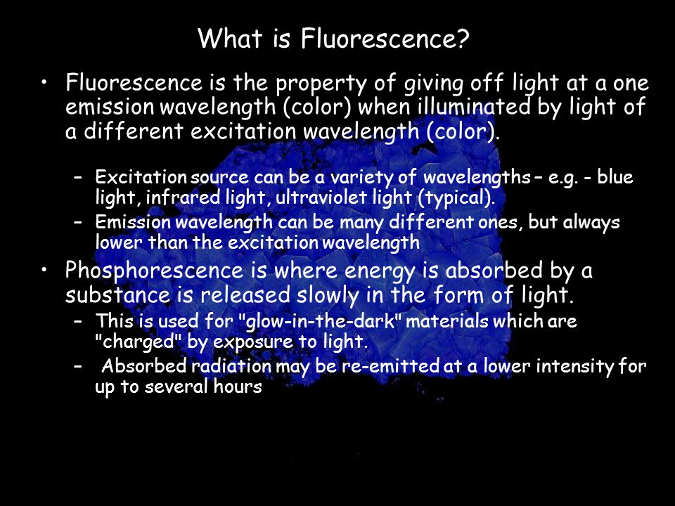 What is Fluorescence.