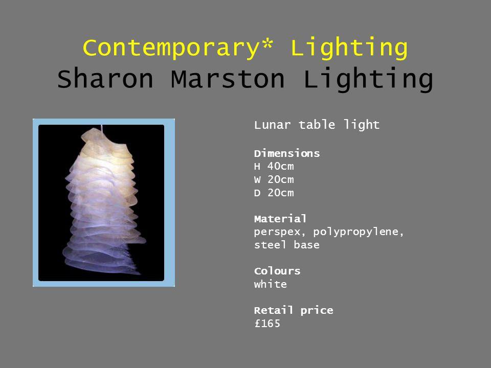 Contemporary* Lighting Sharon Marston Lighting Lunar table light Dimensions H 40cm W 20cm D 20cm Material perspex, polypropylene, steel base Colours w