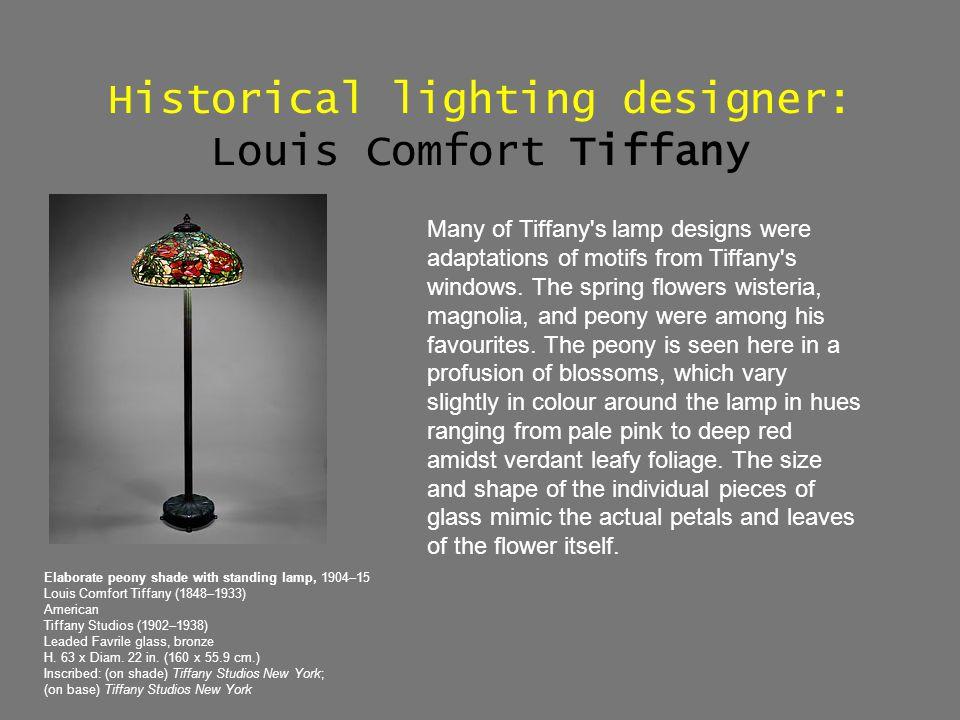Historical lighting designer: Louis Comfort Tiffany Elaborate peony shade with standing lamp, 1904–15 Louis Comfort Tiffany (1848–1933) American Tiffa