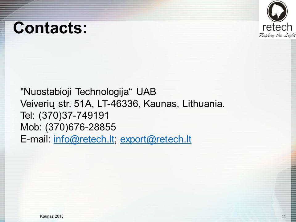 Kaunas 201011 Contacts: Nuostabioji Technologija UAB Veiverių str.