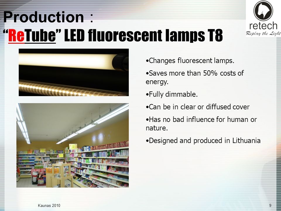 Kaunas Production :ReTube LED fluorescent lamps T8 Changes fluorescent lamps.