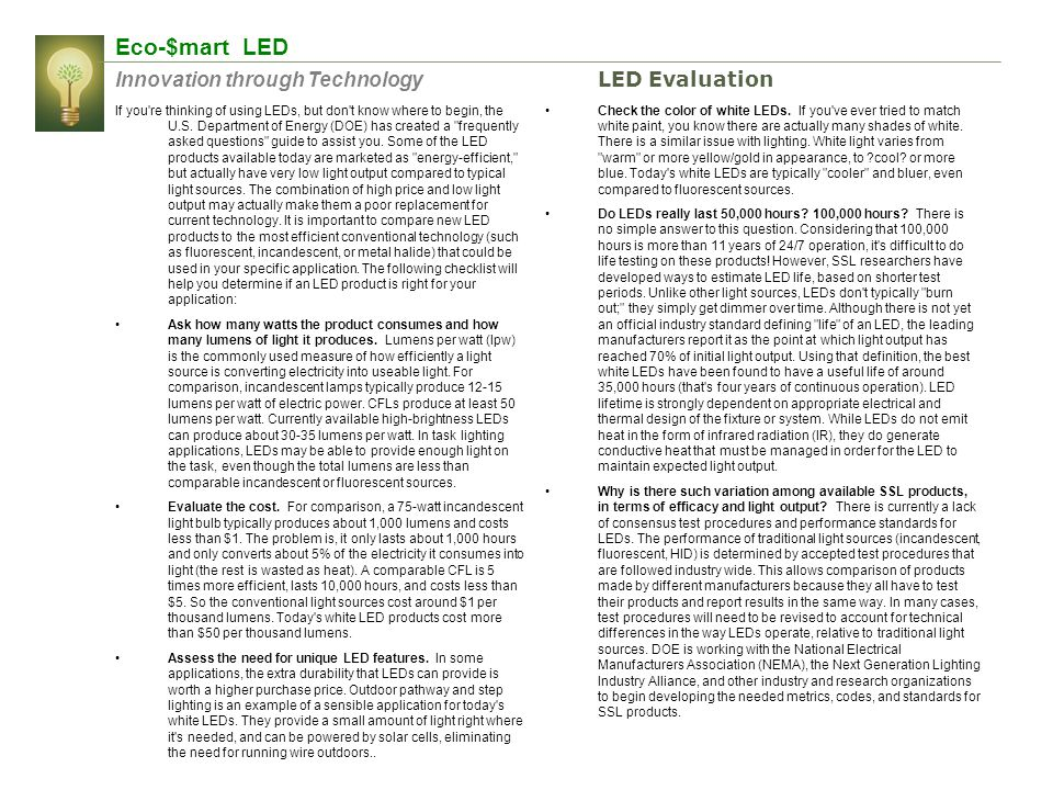 Eco-$mart LED Innovation through Technology If you're thinking of using LEDs, but don't know where to begin, the U.S. Department of Energy (DOE) has c