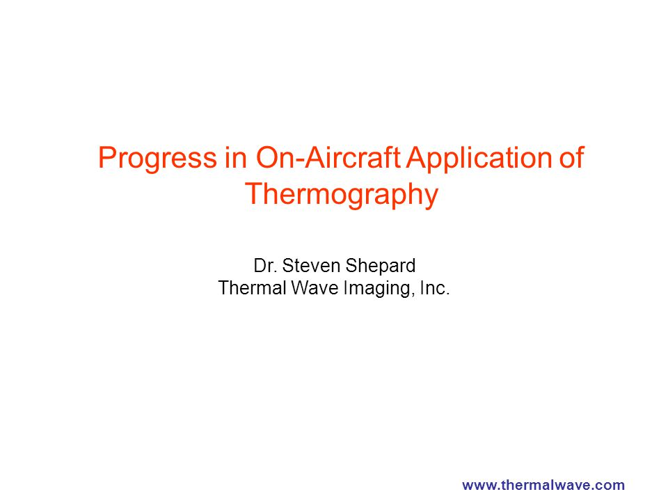 Progress in On-Aircraft Application of Thermography Dr.