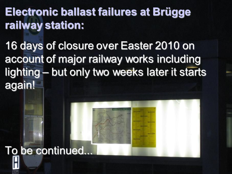 16 days of closure over Easter 2010 on account of major railway works including lighting – but only two weeks later it starts again! To be continued..