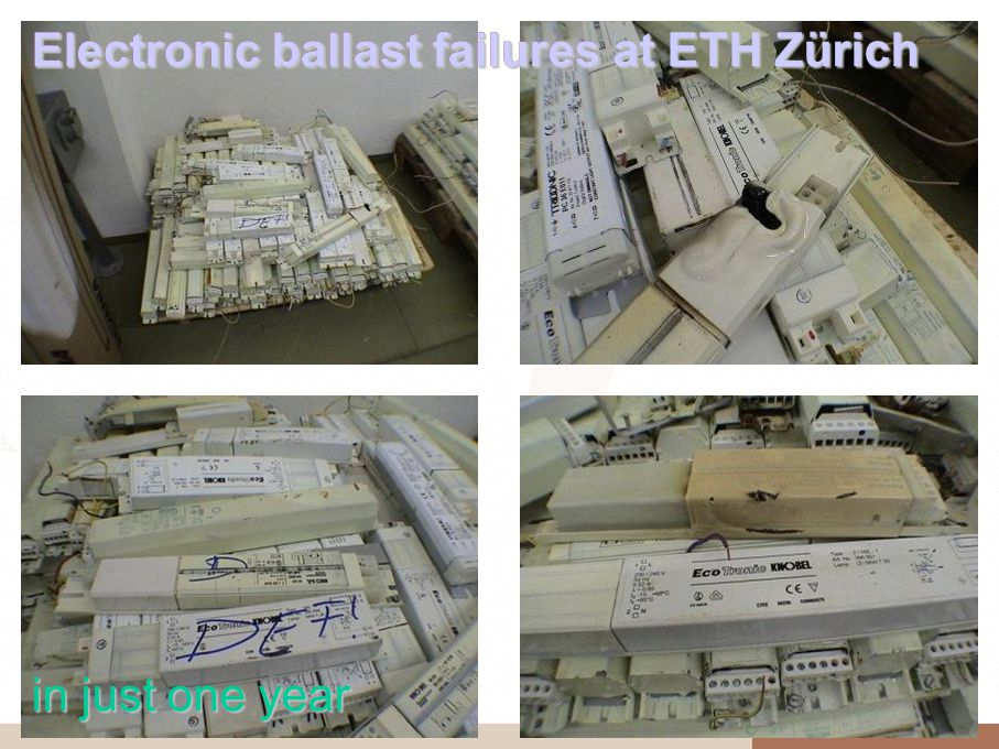 Electronic ballast failures in just one year Electronic ballast failures at ETH Zürich