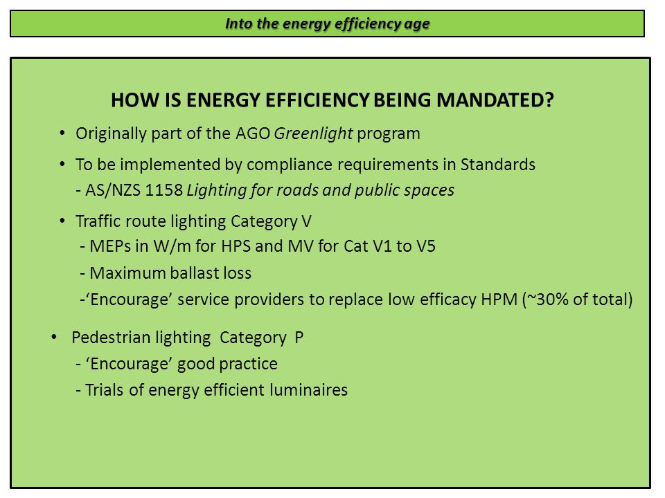Into the energy efficiency age HOW IS ENERGY EFFICIENCY BEING MANDATED.