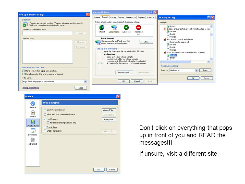 Dont click on everything that pops up in front of you and READ the messages!!.