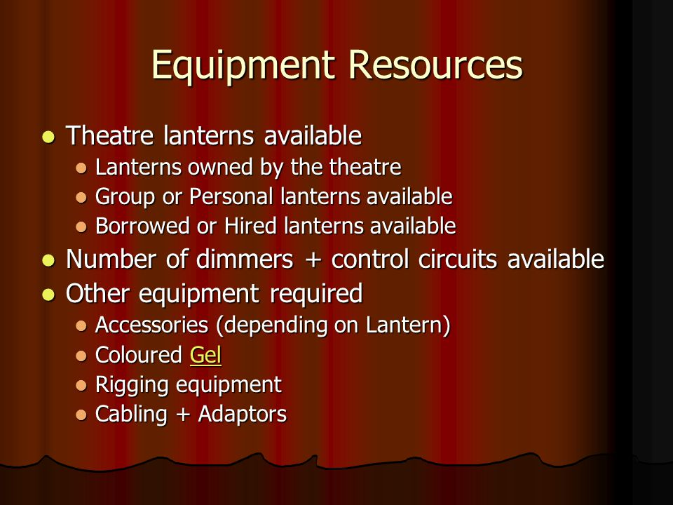 Equipment Resources Theatre lanterns available Theatre lanterns available Lanterns owned by the theatre Lanterns owned by the theatre Group or Persona