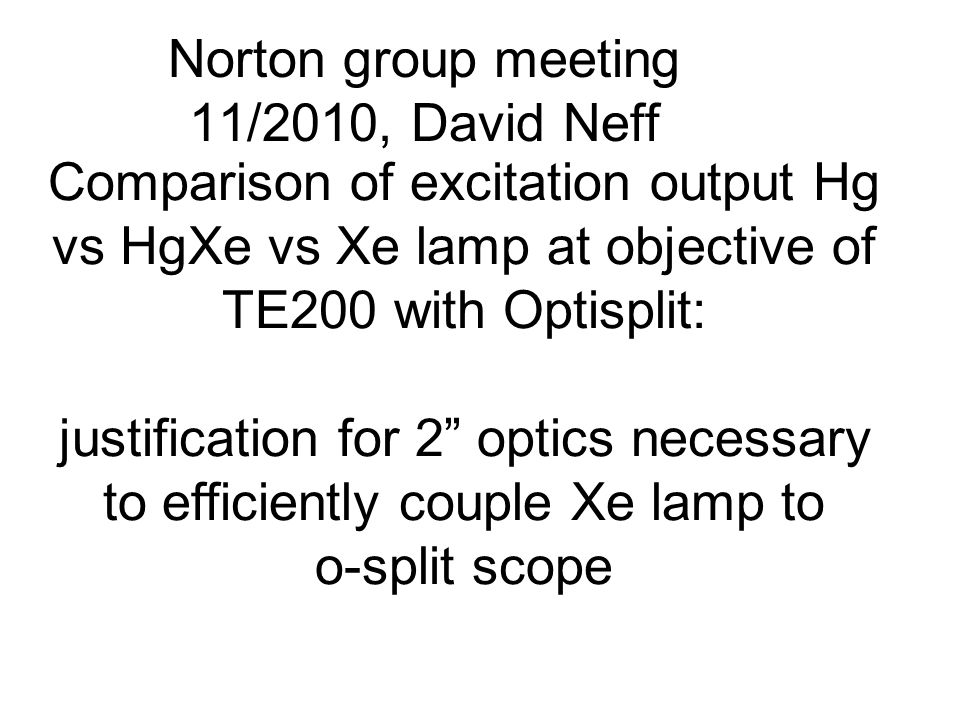 HgXe lampHg lamp No lamp (ambient, lights off in room but fluor lights in main area leaking in through window) Input optics on HgXe lamp are inferior so do not directly compare absolute intensities.