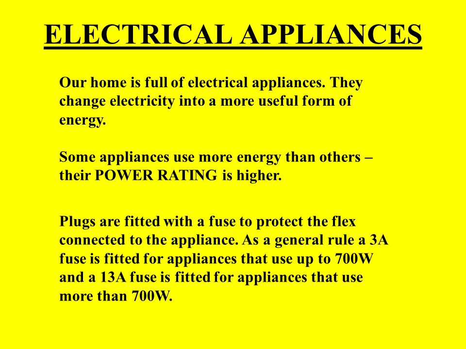 POWER, ENERGY & TIME To find the ENERGY used by an electrical appliance we need to know the POWER RATING of the appliance and the TIME the appliance is on.