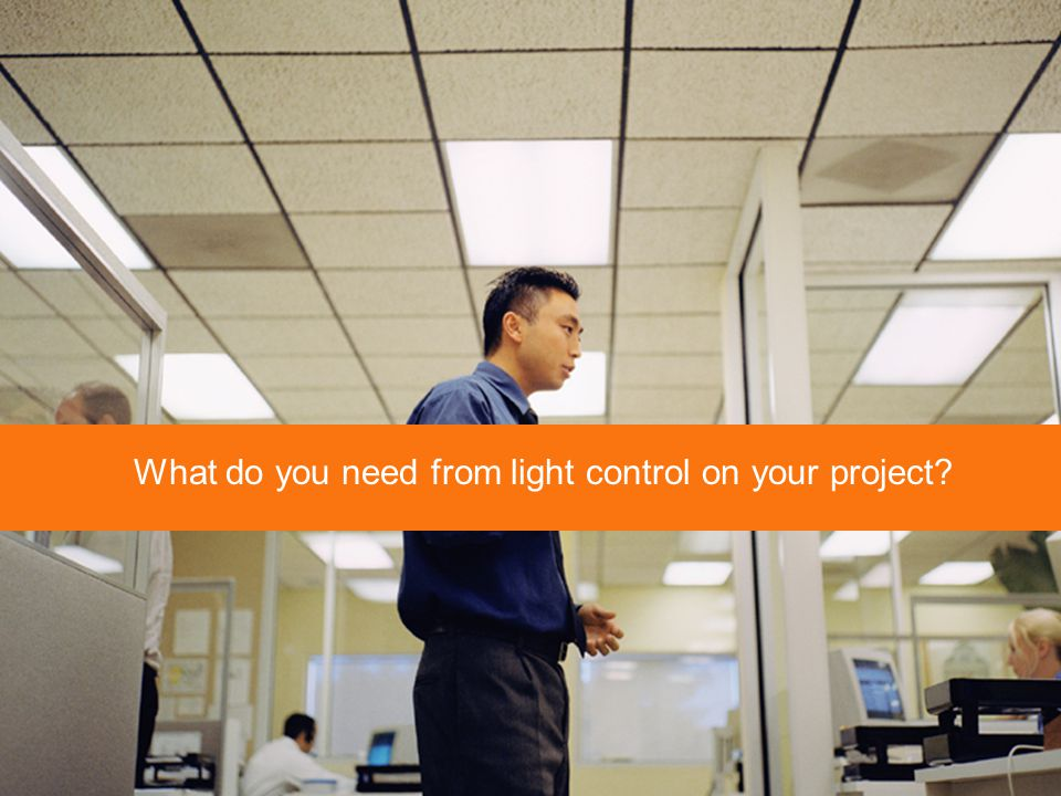 What do you need from light control on your project?