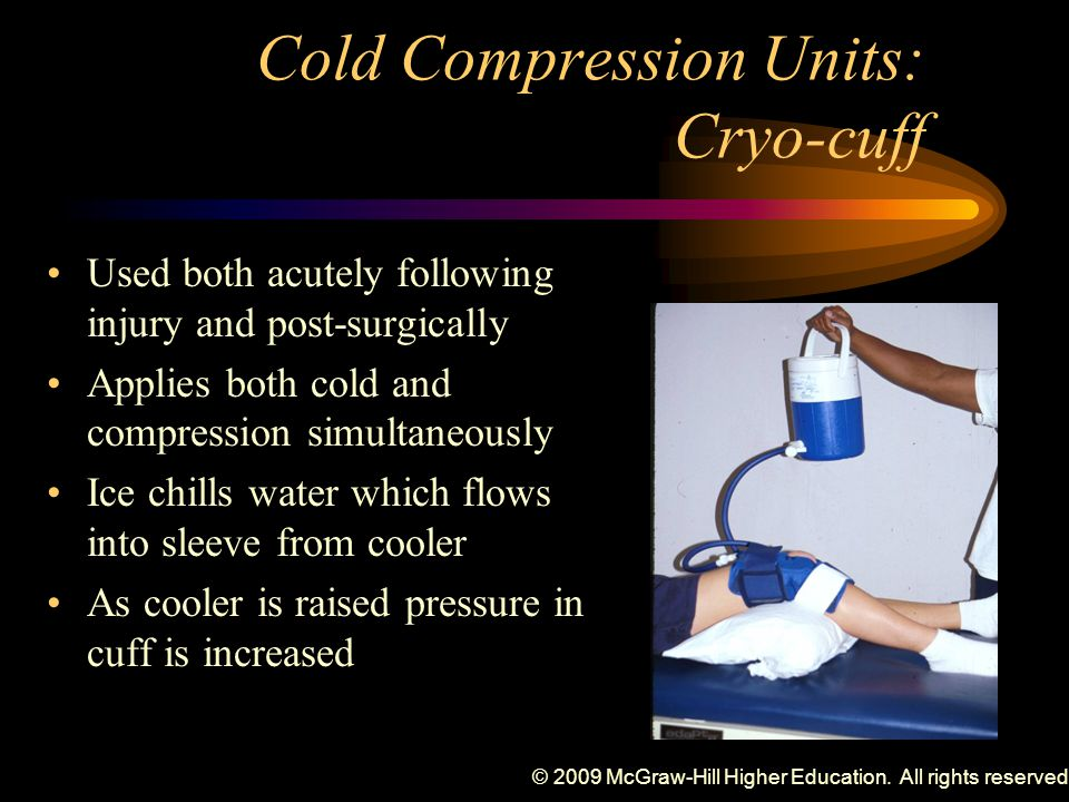 © 2009 McGraw-Hill Higher Education. All rights reserved. Cold Compression Units: Cryo-cuff Used both acutely following injury and post-surgically App