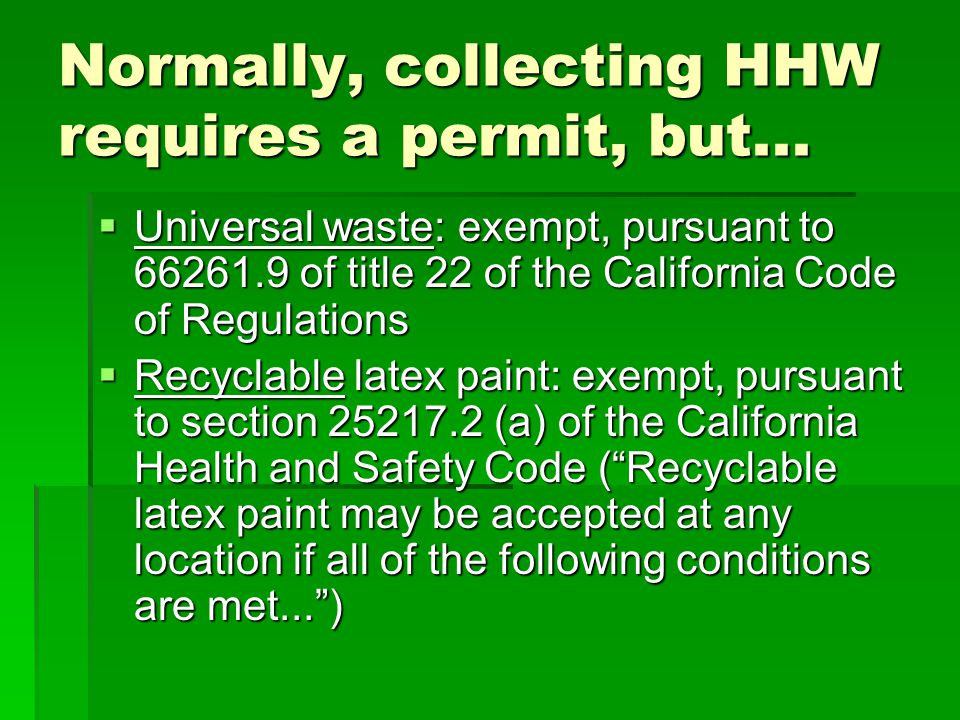 Advantages of retail collection Convenient for households Convenient for households Frees up the resources of local HHW collection programs for higher-hazard wastes Frees up the resources of local HHW collection programs for higher-hazard wastes Quantity limits for CESQG dont apply Quantity limits for CESQG dont apply