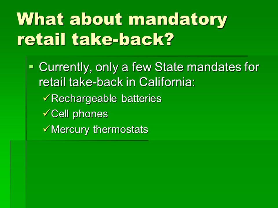 What about mandatory retail take-back.